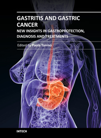 Gastritis and Gastric Cancer - New Insights in Gastroprotection, Diagnosis and Treatments
