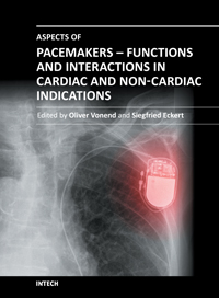 Aspects of Pacemakers - Functions and Interactions in Cardiac and Non-Cardiac Indications
