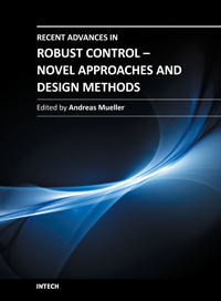 Recent Advances in Robust Control - Novel Approaches and Design Methods