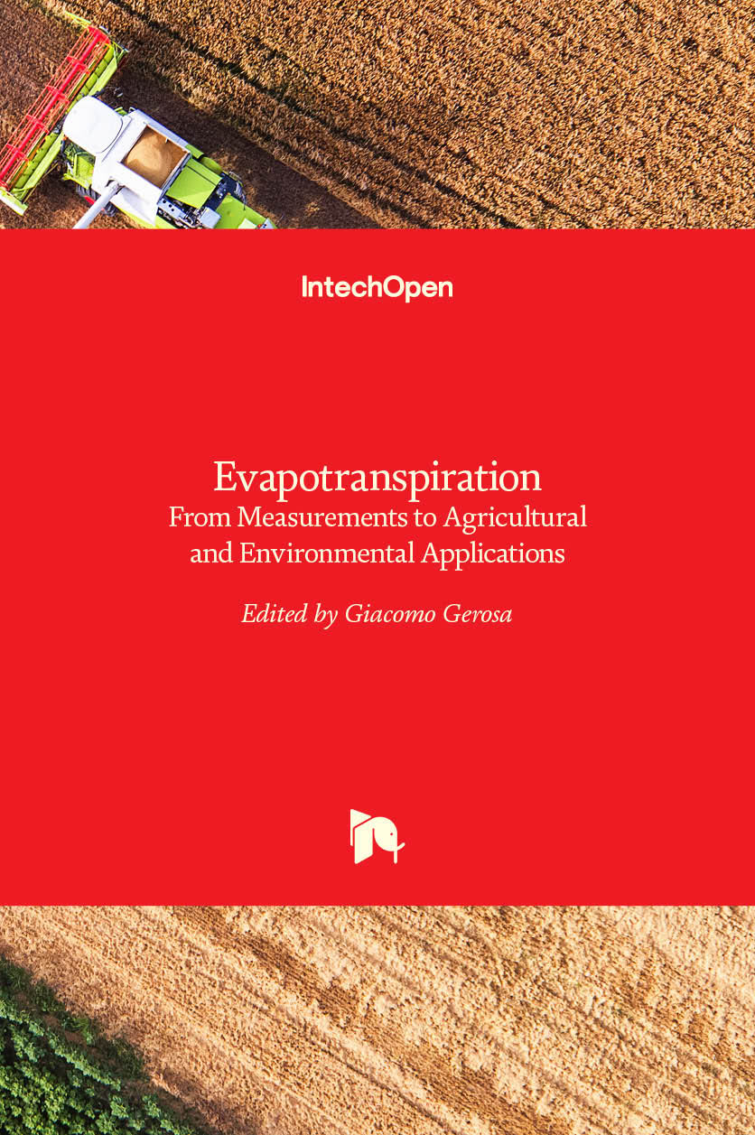 Evapotranspiration - From Measurements to Agricultural and Environmental Applications