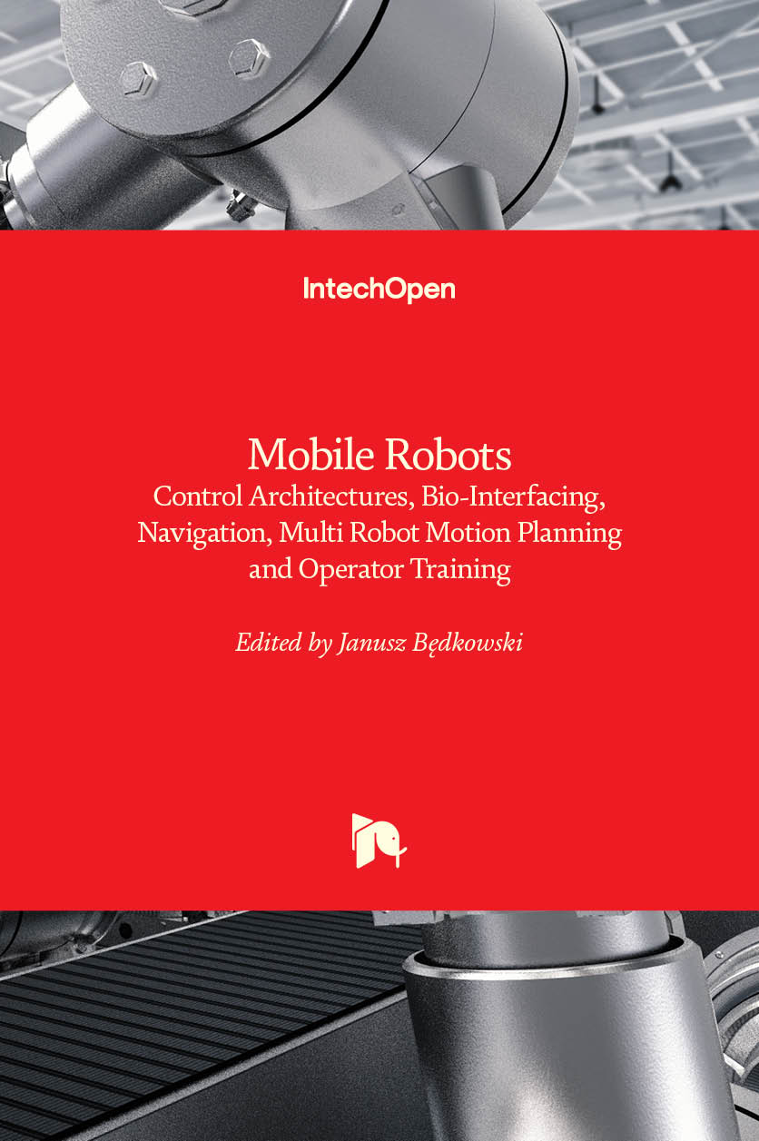 Mobile Robots - Control Architectures, Bio-Interfacing, Navigation, Multi Robot Motion Planning and Operator Training
