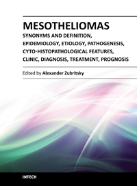 Mesotheliomas - Synonyms and Definition, Epidemiology, Etiology, Pathogenesis, Cyto-Histopathological Features, Clinic, Diagnosis, Treatment, Prognosis