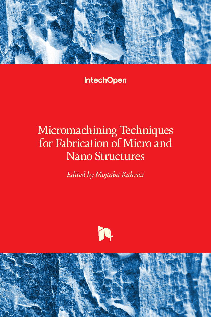 Micromachining Techniques for Fabrication of Micro and Nano Structures