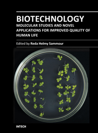 Biotechnology - Molecular Studies and Novel Applications for Improved Quality of Human Life
