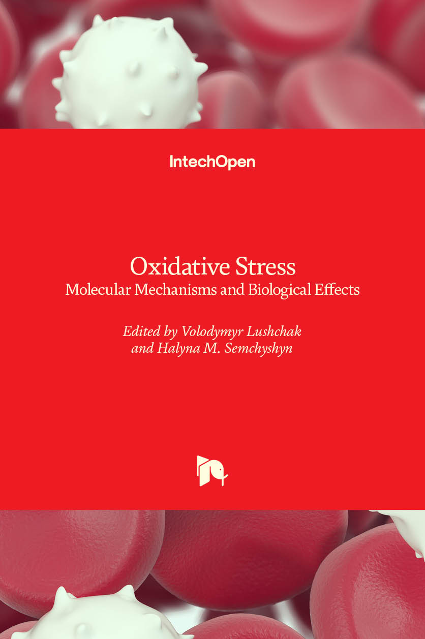 Oxidative Stress - Molecular Mechanisms and Biological Effects