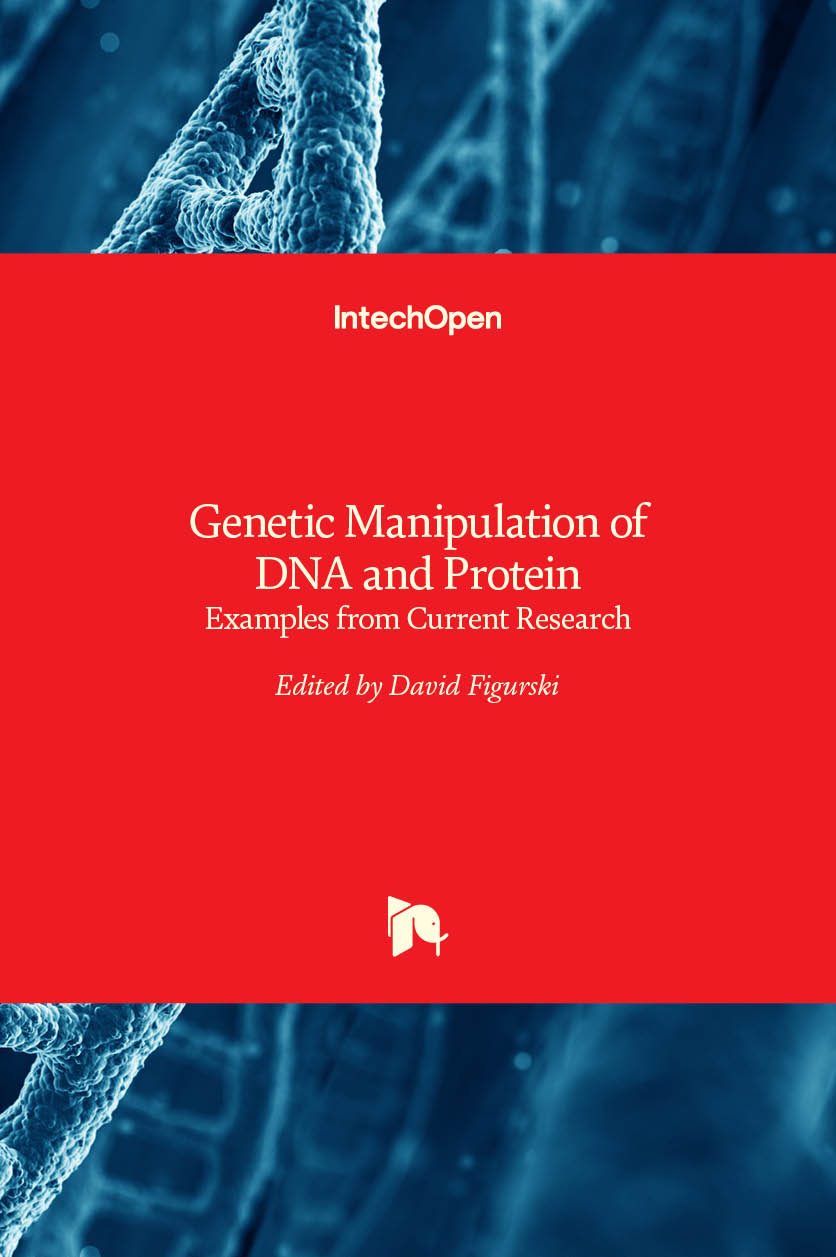 Genetic Manipulation of DNA and Protein - Examples from Current Research