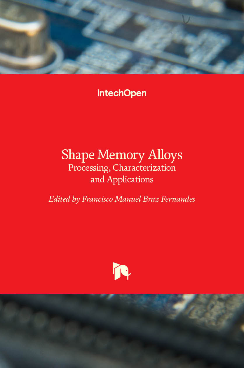 Shape Memory Alloys - Processing, Characterization and Applications