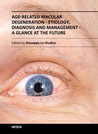 Age-Related Macular Degeneration - Etiology, Diagnosis and Management - A Glance at the Future