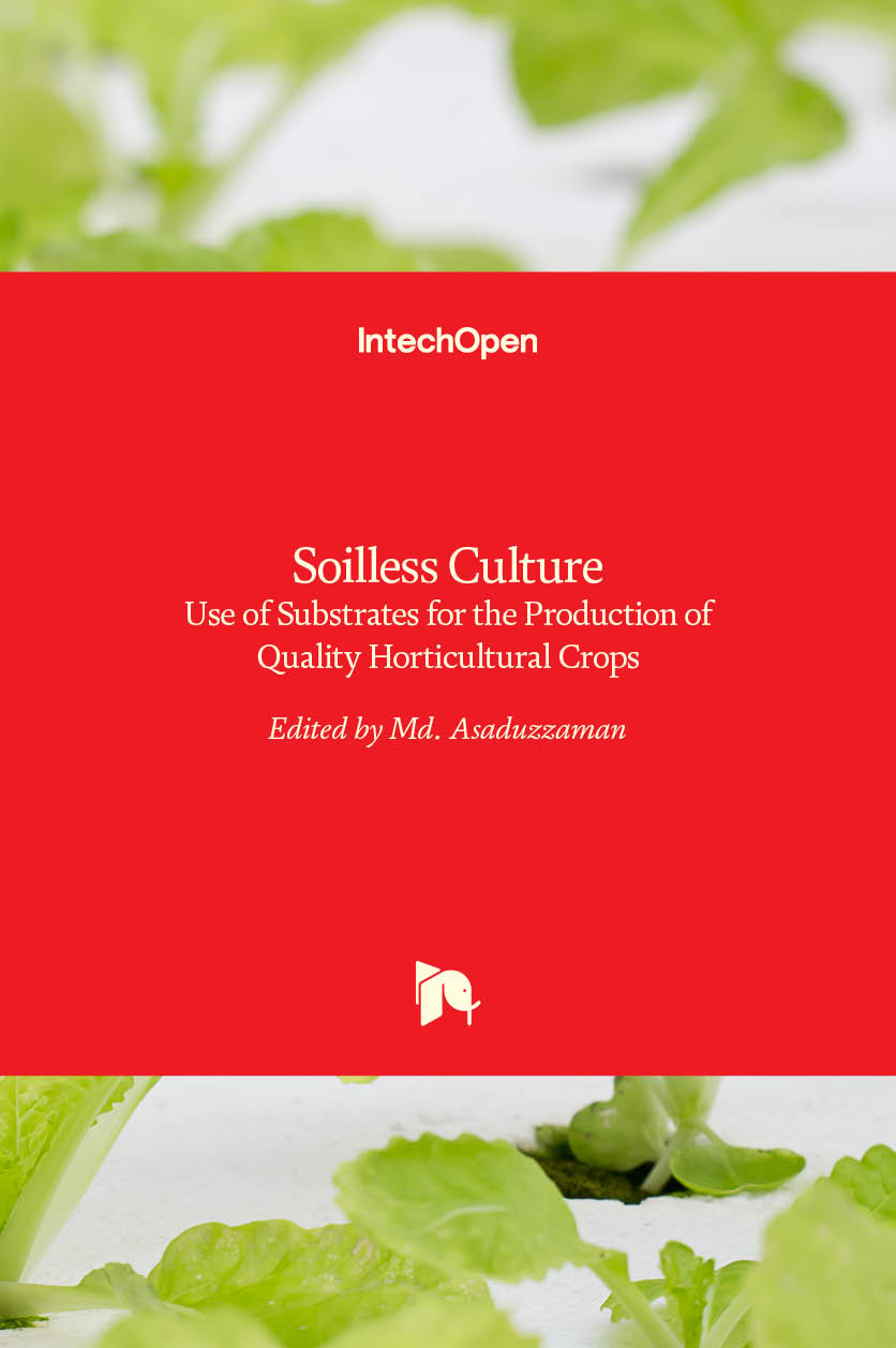 Soilless Culture - Use of Substrates for the Production of Quality Horticultural Crops