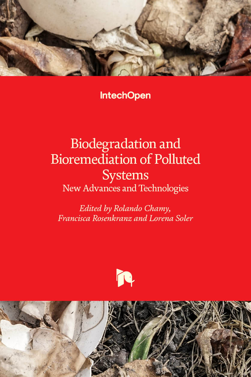 Biodegradation and Bioremediation of Polluted Systems - New Advances and Technologies
