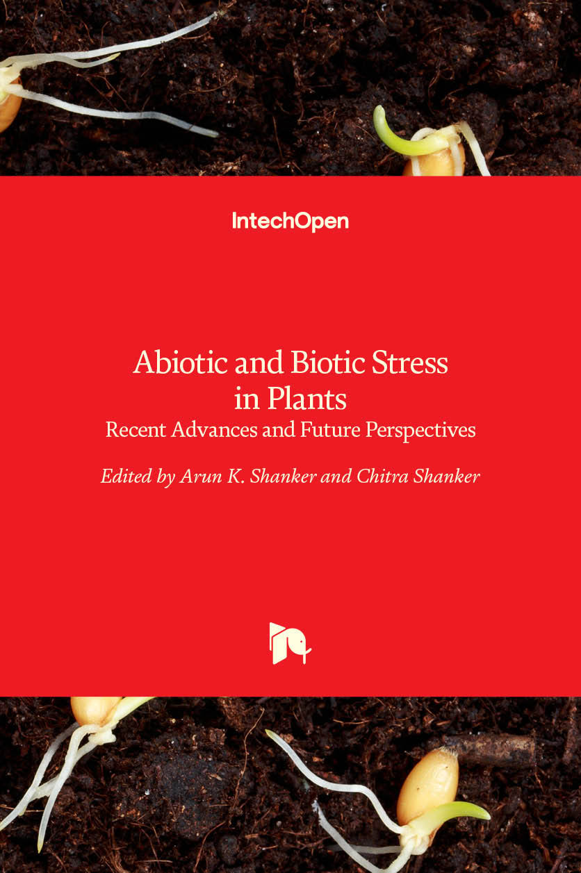 Abiotic and Biotic Stress in Plants - Recent Advances and Future Perspectives