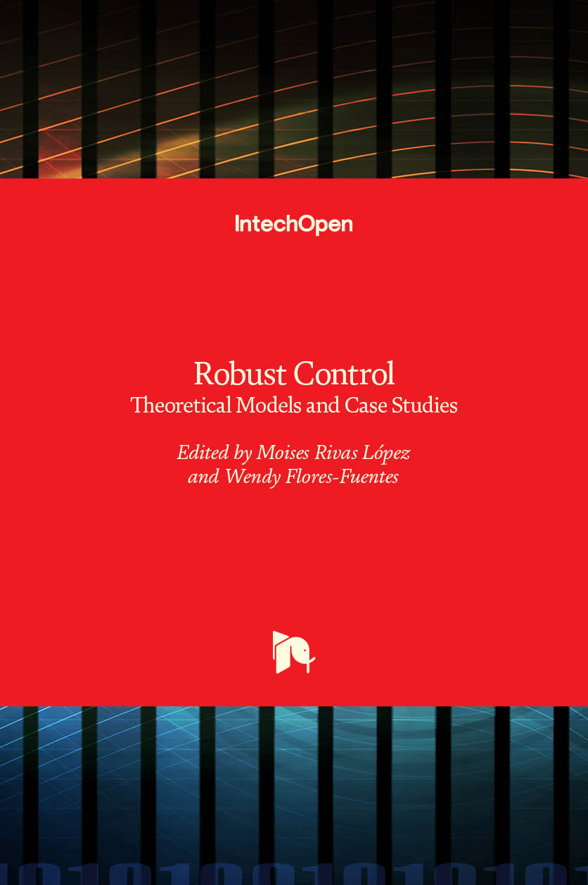 Robust Control - Theoretical Models and Case Studies