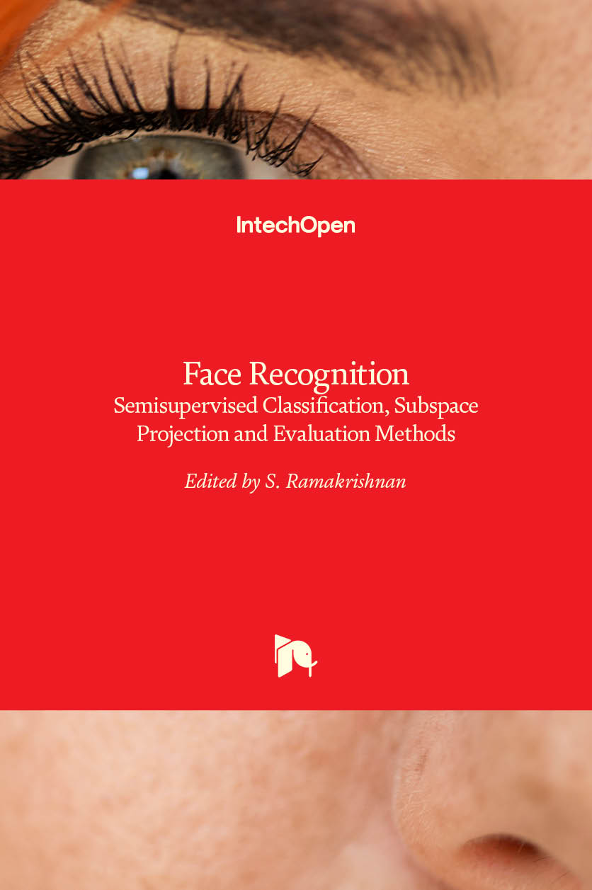Face Recognition - Semisupervised Classification, Subspace Projection and Evaluation Methods