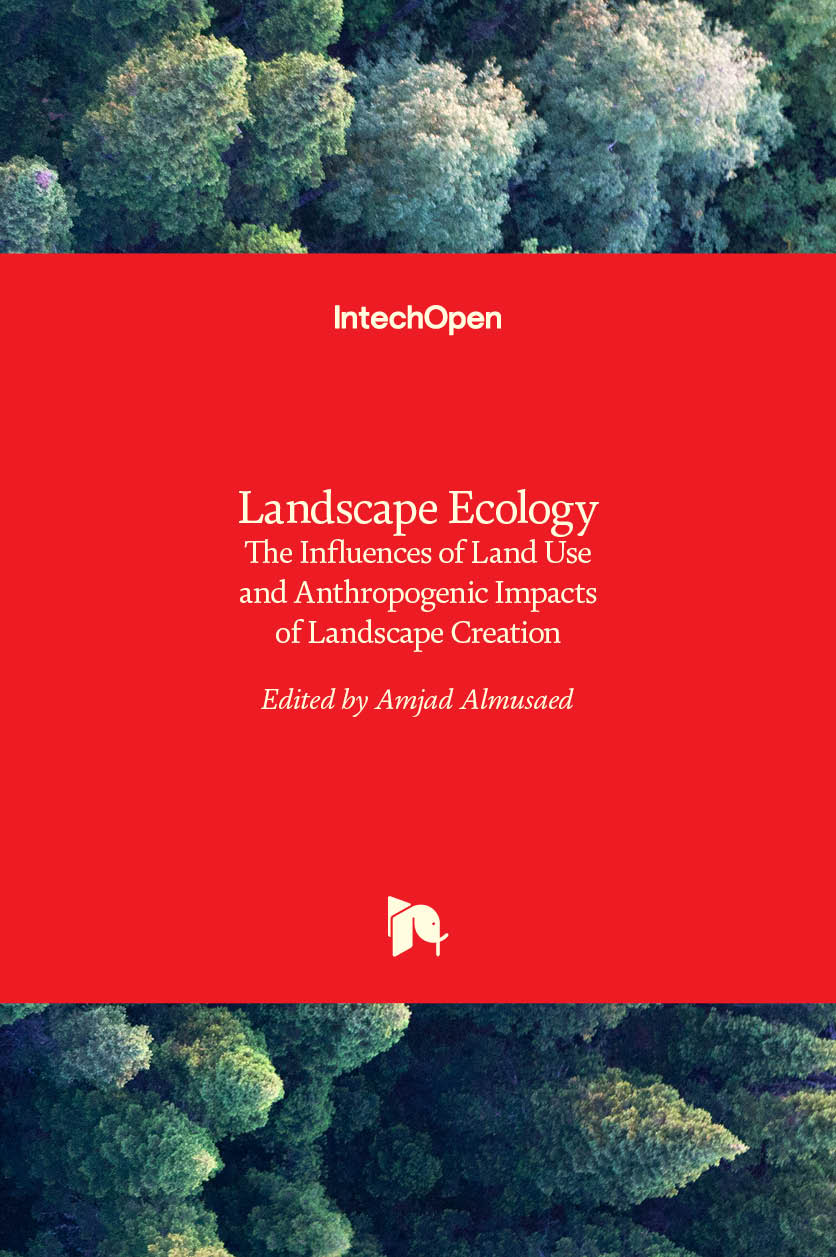 Landscape Ecology - The Influences of Land Use and Anthropogenic Impacts of Landscape Creation