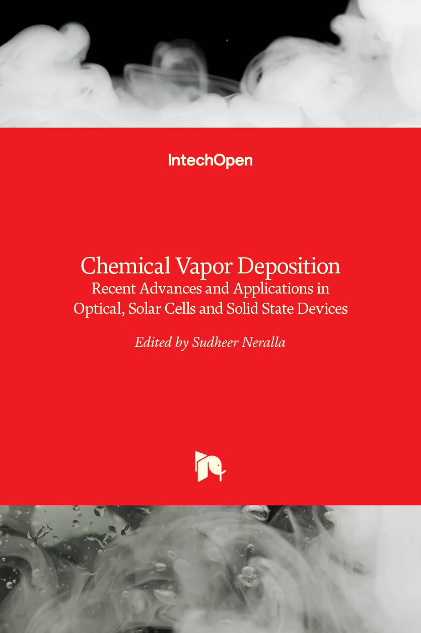 Chemical Vapor Deposition - Recent Advances and Applications in Optical, Solar Cells and Solid State Devices