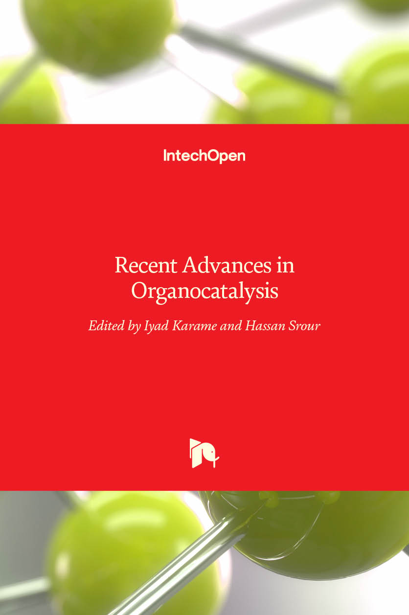 Recent Advances in Organocatalysis