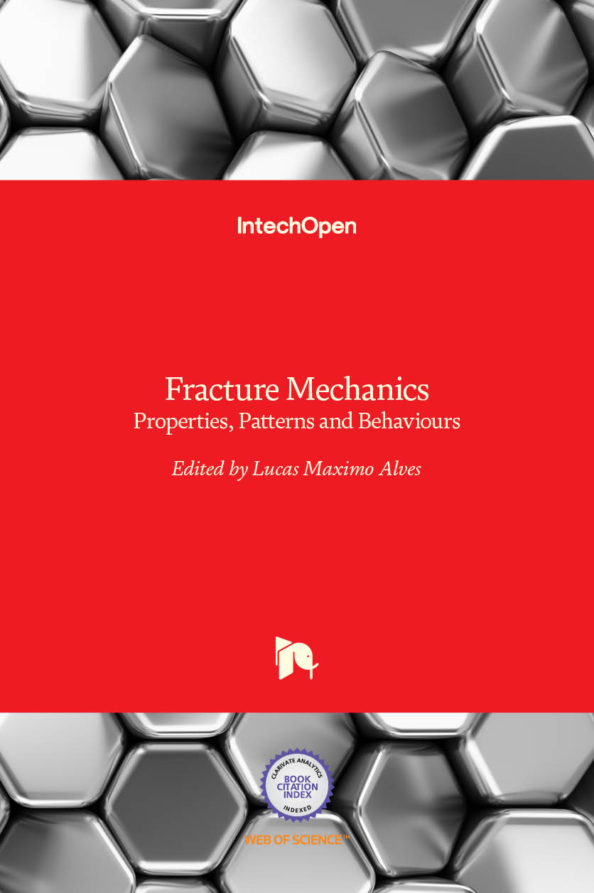 Fracture Mechanics - Properties, Patterns and Behaviours