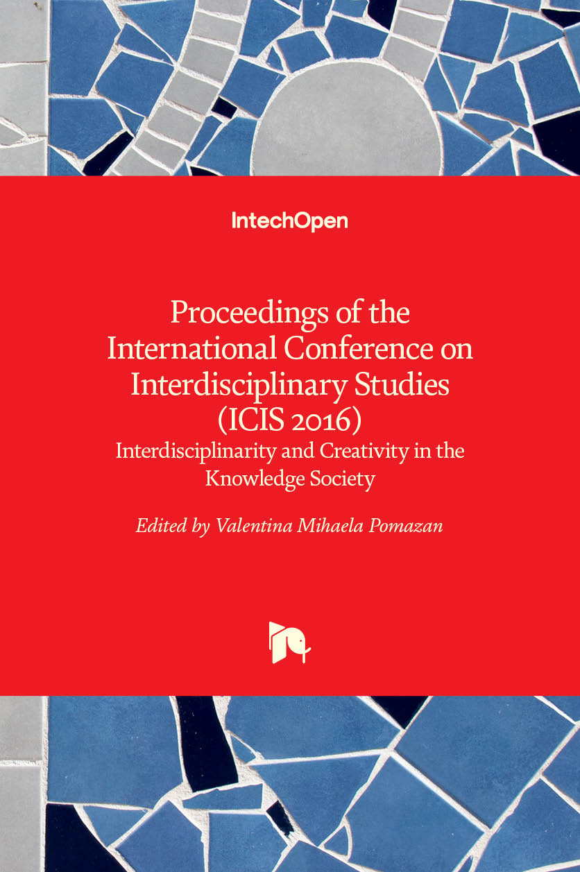 Proceedings of the International Conference on Interdisciplinary Studies (ICIS 2016) - Interdisciplinarity and Creativity in the Knowledge Society