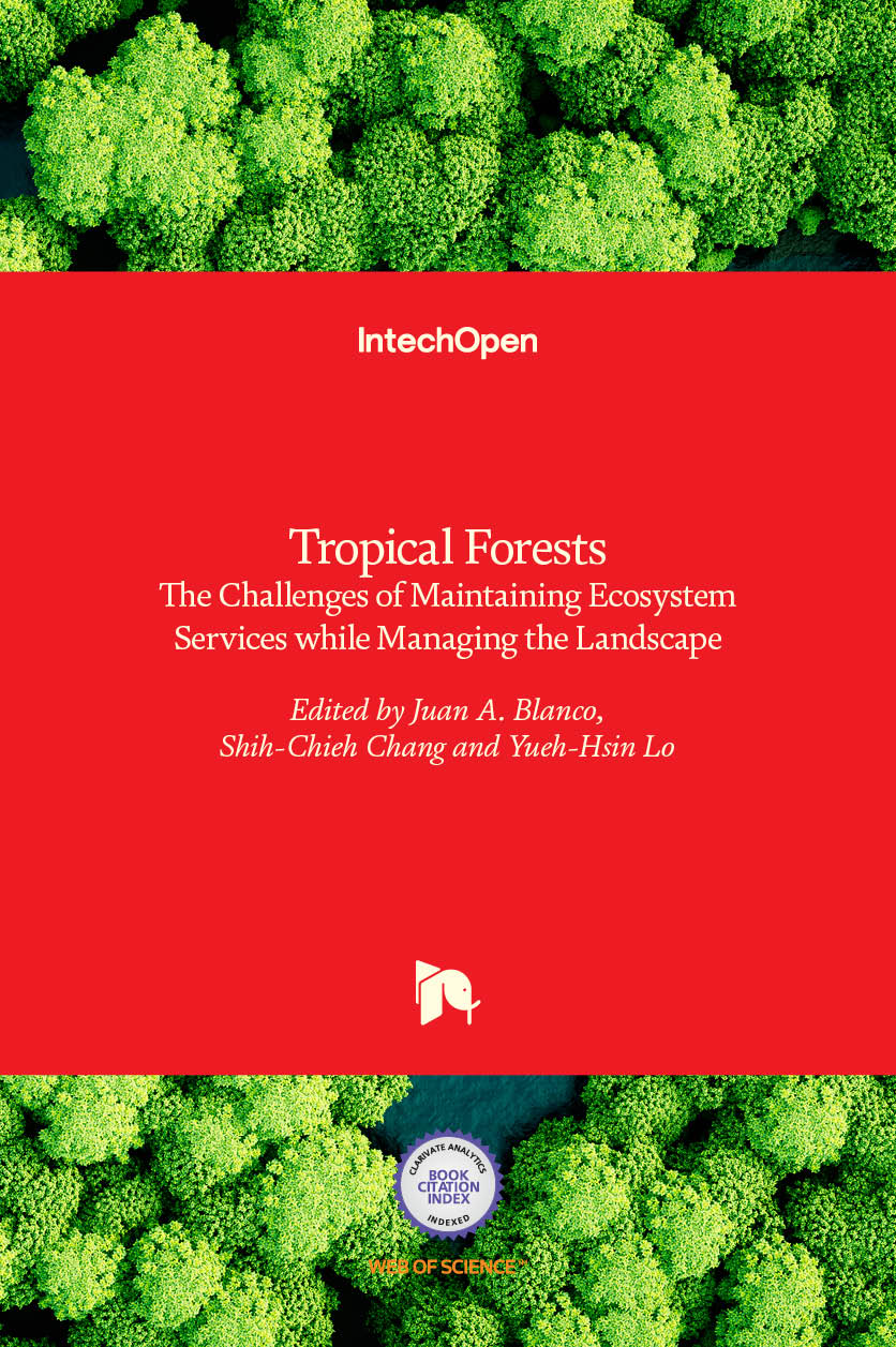 Tropical Forests - The Challenges of Maintaining Ecosystem Services while Managing the Landscape