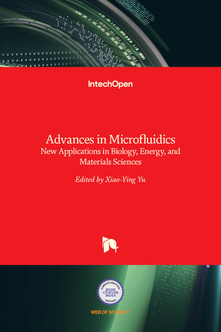 Advances in Microfluidics - New Applications in Biology, Energy, and Materials Sciences