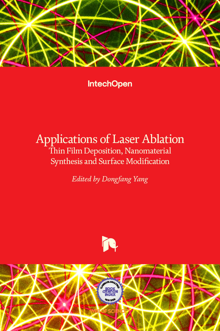 Applications of Laser Ablation - Thin Film Deposition, Nanomaterial Synthesis and Surface Modification