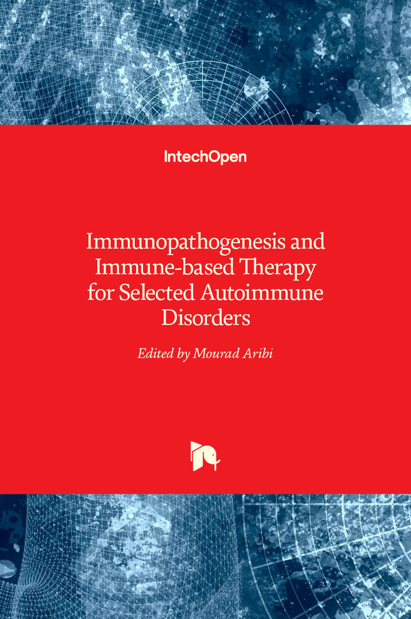 Immunopathogenesis and Immune-based Therapy for Selected Autoimmune Disorders