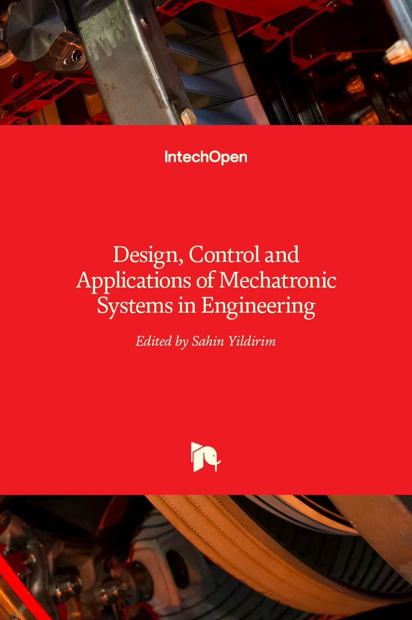 Design, Control and Applications of Mechatronic Systems in Engineering