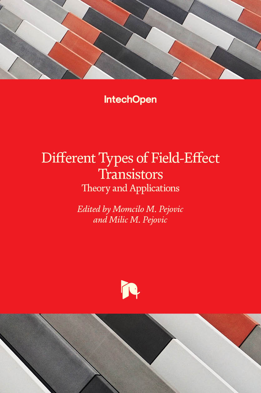Different Types of Field-Effect Transistors - Theory and Applications