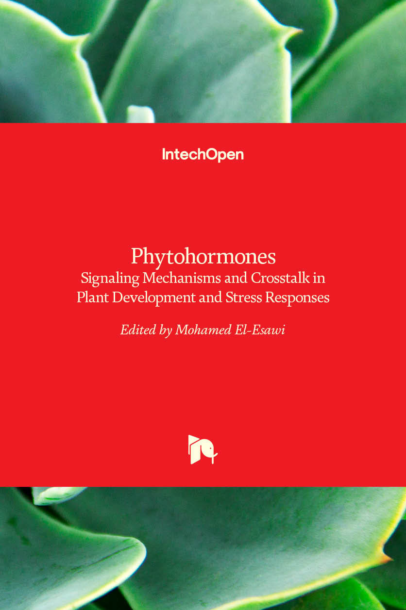 Phytohormones - Signaling Mechanisms and Crosstalk in Plant Development and Stress Responses