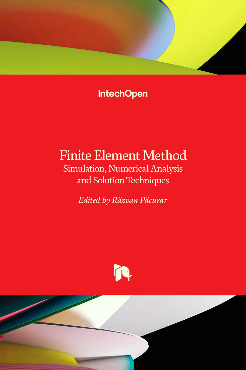 Finite Element Method - Simulation, Numerical Analysis and Solution Techniques