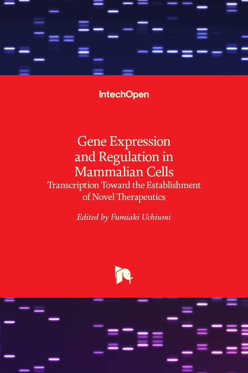 Gene Expression and Regulation in Mammalian Cells - Transcription Toward the Establishment of Novel Therapeutics