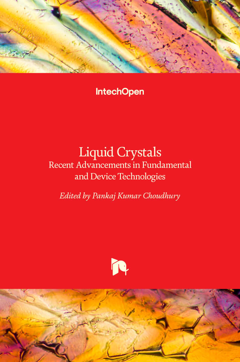 Liquid Crystals - Recent Advancements in Fundamental and Device Technologies