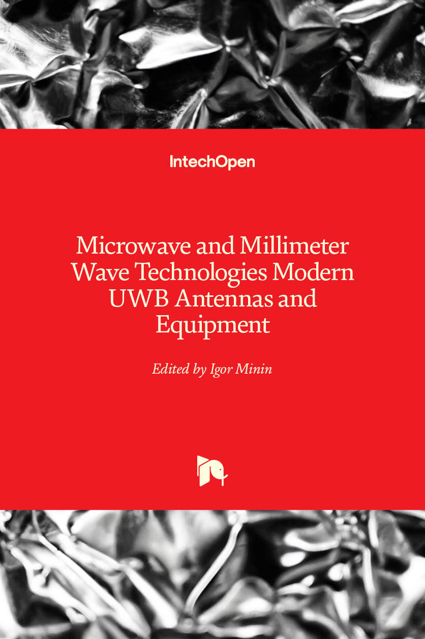 Microwave and Millimeter Wave Technologies Modern UWB antennas and equipment