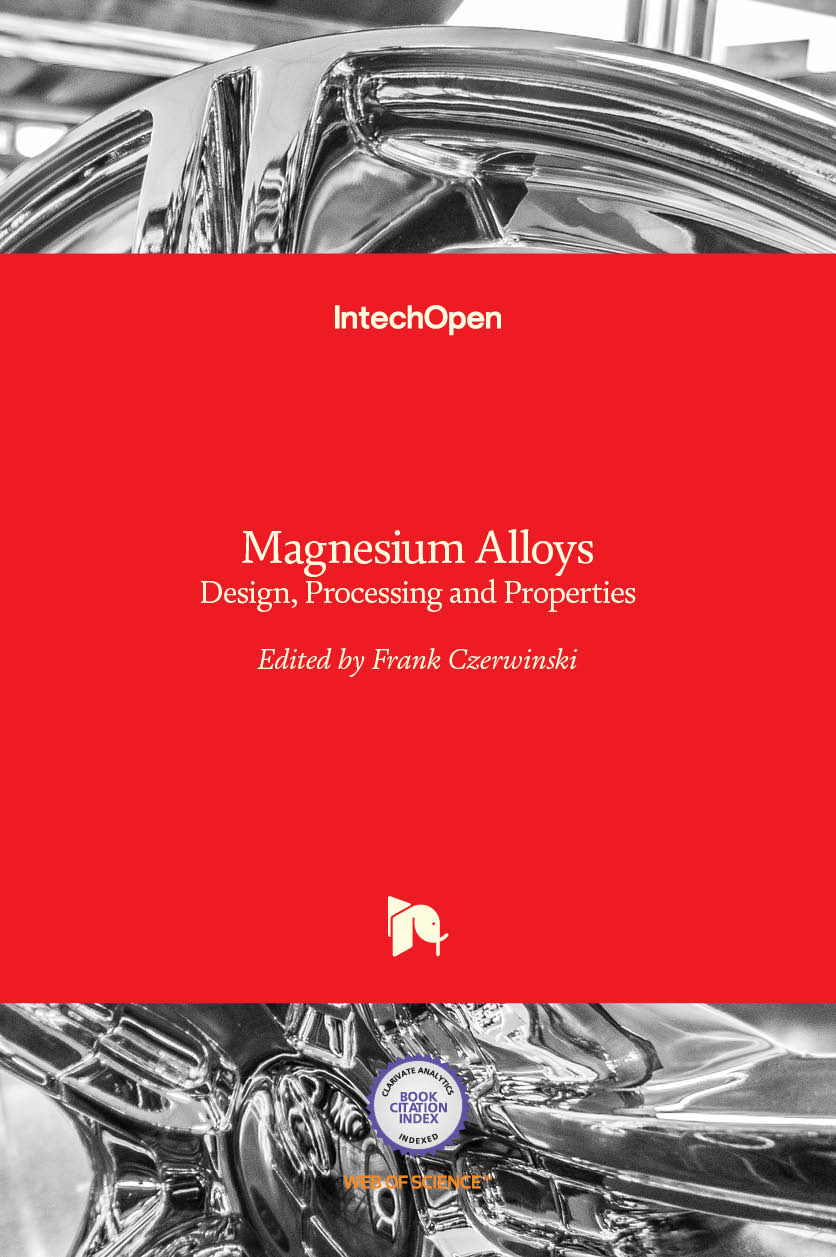 Magnesium Alloys - Design, Processing and Properties