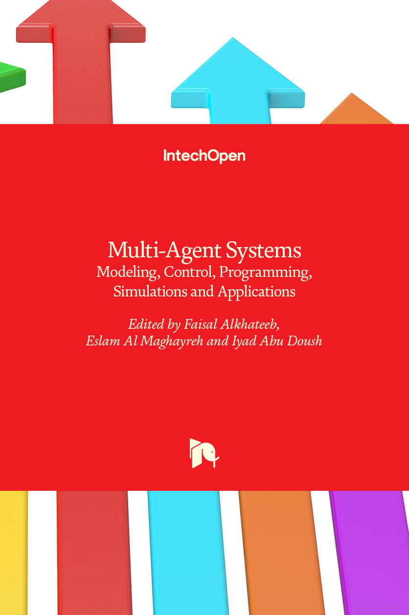 Multi-Agent Systems - Modeling, Control, Programming, Simulations and Applications