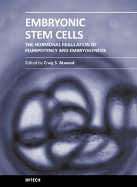 Embryonic Stem Cells: The Hormonal Regulation of Pluripotency and Embryogenesis